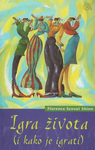 Florence Scovel Shinn: IGRA ŽIVOTA I KAKO JE IGRATI