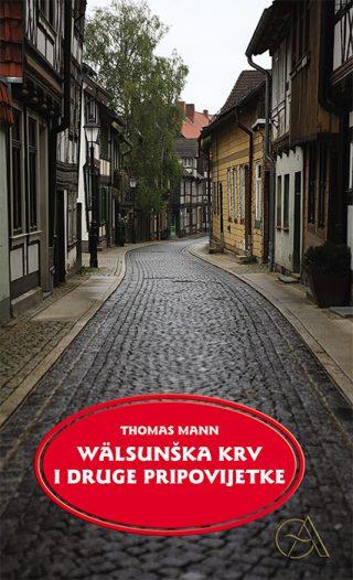 Thomas Mann: WALSUNŠKA KRV I DRUGE PRIPOVIJETKE
